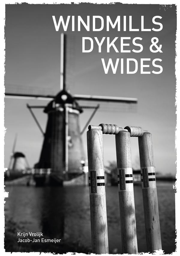 Windmills Dykes and Wides